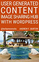 User Generated Content – Image Sharing Hub With WordPress