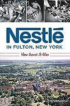 Nestlé in Fulton, New York: How Sweet It Was