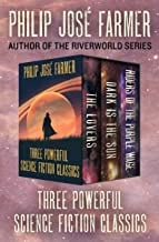 Three Powerful Science Fiction Classics: The Lovers, Dark Is the Sun, and Riders of the Purple Wage