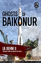 Ghosts of Baikonur: Footnotes from the Apocalypse Book Two