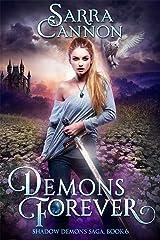 Demons Forever (The Shadow Demons Saga Book 6) Kindle Edition