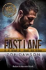 Fast Lane (SEAL Team Alpha Book 16) Kindle Edition