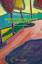 Darwin, Napoleone e il samaritano: Una filosofia della storia (Italian Edition)