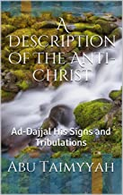 A Description of The Anti-Christ: The Life, Times and Trials of Ad-Dajjal