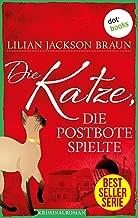 Die Katze, die Postbote spielte - Band 6: Die Bestseller-Serie (Die Katze, die ...) (German Edition)