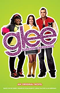 Glee: Foreign Exchange (English Edition)