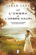 A l'ombra de l'arbre Kauri (Trilogia de l'arbre Kauri 2): Trilogía del Kauri Vol. II (Catalan Edition)