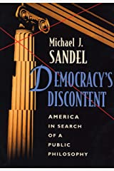 Democracy's Discontent: America in Search of a Public Philosophy Kindle Edition