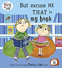 Charlie and Lola: But Excuse Me That is My Book (English Edition)