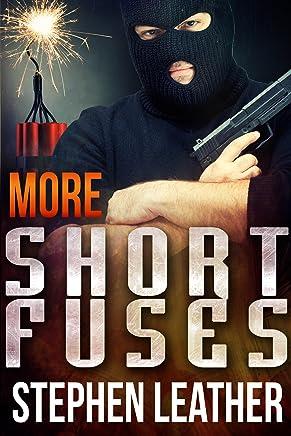 More Short Fuses (Four Short Stories)