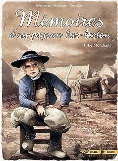 Mémoires d'un paysan Bas-Breton T01 : Le Mendiant (French Edition)