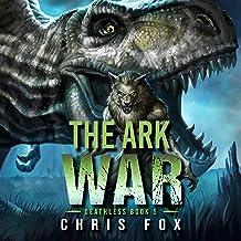 The Ark War: Deathless, Book 5