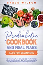 Prediabetic Cookbook and Meal Plans also for Beginners: A 21 Days Meal Plan, for lose weight with Recipes Gluten and Sugar...