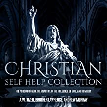 Christian Self Help Collection: The Pursuit of God, the Practice of the Presence of God, and Humility