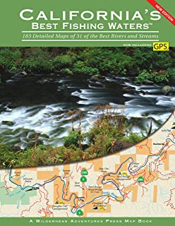 California's Best Fishing Waters: 183 Detailed Maps of 31 of the Best Rivers and Streams