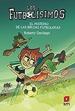 Los Futbolísimos 19: El misterio de las brujas futbolistas