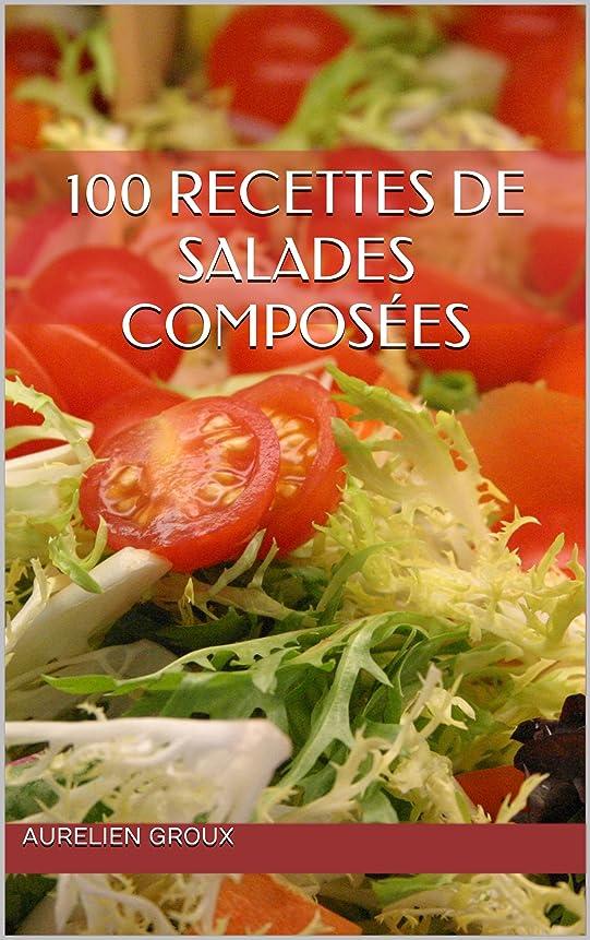 別の光沢特徴100 recettes de salades composées (French Edition)