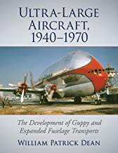 Ultra-Large Aircraft, 1940-1970: The Development of Guppy and Expanded Fuselage Transports