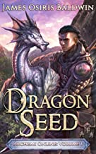 Dragon Seed: A LitRPG Dragonrider Adventure (The Archemi Online Chronicles Book 1)