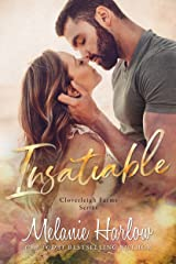 Insatiable: A Small Town Friends to Lovers Romance (Cloverleigh Farms Book 3) Kindle Edition