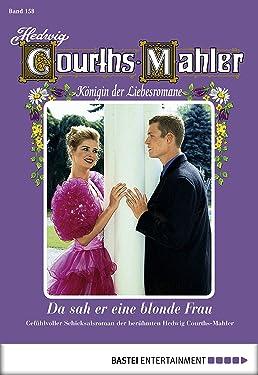 Hedwig Courths-Mahler - Folge 158: Da sah er eine blonde Frau (German Edition)