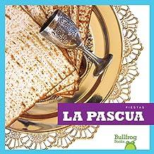 La Pascua (Passover) (Bullfrog Books: Spanish Edition) (Fiestas Holidays)