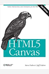 HTML5 Canvas: Native Interactivity and Animation for the Web Kindle Edition