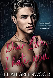 Dear Love, I Hate You: An Enemies-to-Lovers Romance