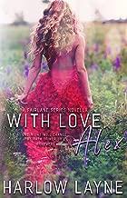 With Love, Alex :  (Fairlane Series #0.5)