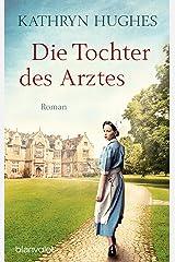 Die Tochter des Arztes: Roman (German Edition) Kindle Edition