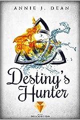 Destiny's Hunter. Finde dein Schicksal Kindle Ausgabe