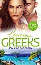 Gorgeous Greeks: Seducing The Enemy/Wedding Night with Her Enemy/Imprisoned by the Greek's Ring/The Greek's Acquisition (W...