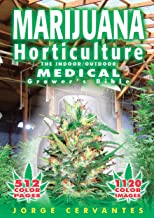 Marijuana Horticulture: The Indoor/Outdoor Medical Grower`s Bible