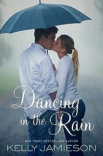 Dancing in the Rain: A Novel