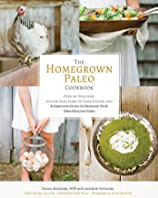 The Homegrown Paleo Cookbook: Over 100 Delicious, Gluten-Free, Farm-to-Table Recipes, and a Complete Guide to Growing Your Own Healthy Food (English Edition)