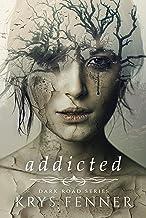 Addicted (Dark Road Series Book 1)