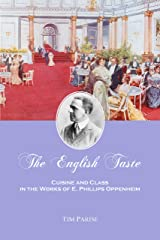 The English Taste: Cuisine and Class in the Works of E. Phillips Oppenheim Kindle Edition