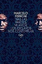 Tras las paredes, mi amor, los esclavos nos contemplan (Maresia Albor nº 3) (Spanish Edition)