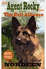Canine Agent Rocky Arnold vs. The Evil Alliance Kindle Edition