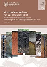 World reference base for soil resources 2014: International soil classification system for naming soils and creating legends for soil maps - Updated 2015