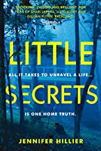 Little Secrets: 'For fans of Shari Lapena, Liz Nugent and Gillian Flynn' Will Dean, author of Dark Pines