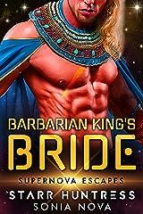 Barbarian King's Bride: Supernova Escapes Kindle Edition