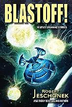 Blastoff!: 18 Space Spanning Stories