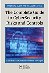 The Complete Guide to Cybersecurity Risks and Controls (Internal Audit and IT Audit) (English Edition) Format Kindle