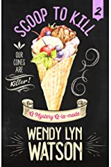 Scoop To Kill (A Mystery A-la-mode Book 2) Kindle Edition
