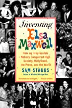 Inventing Elsa Maxwell: How an Irrepressible Nobody Conquered High Society, Hollywood, the Press, and the World (English Edition)