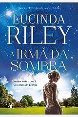 A irmã da sombra: A história de Estrela eBook Kindle