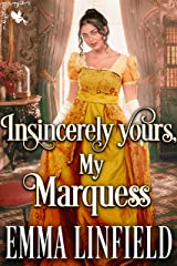 Insincerely yours, My Marquess: A Historical Regency Romance Novel Kindle Edition