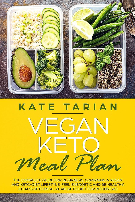 夢中復讐観光に行くVegan Keto Meal Plan: The Complete Guide for Beginners .Combining a Vegan and Keto-Diet Lifestyle:Feel Energetic and Be Healthy. 21 days Keto Meal Plan (keto diet for beginners) (English Edition)