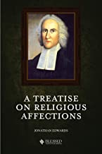 A Treatise on Religious Affections (Illustrated)